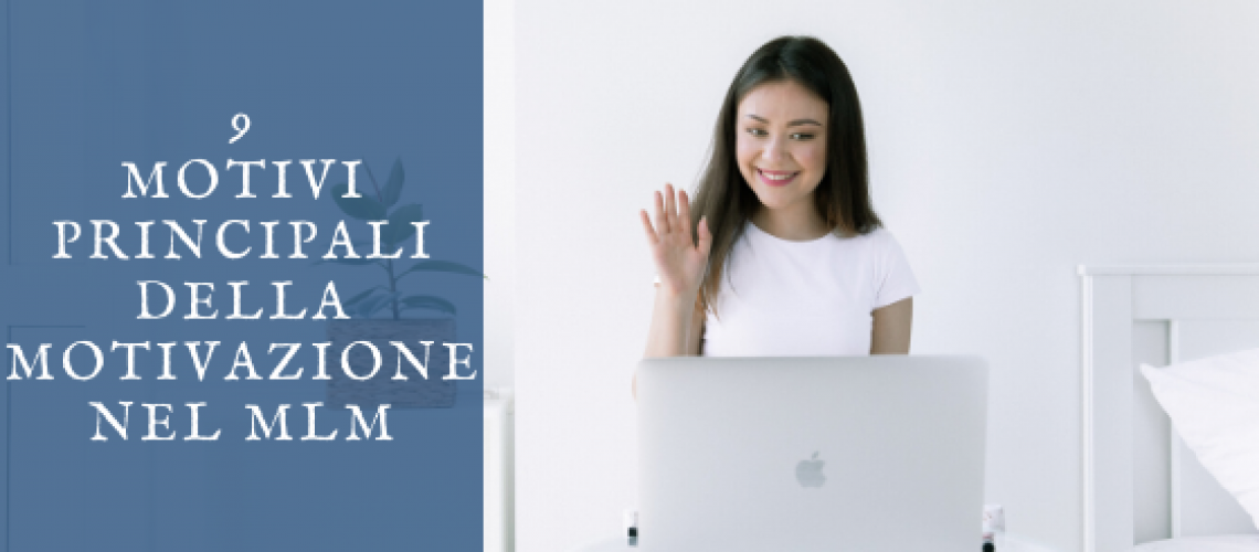 9 motivi principali della motivazione nel MLM